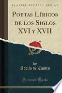 libro Poetas Líricos De Los Siglos Xvi Y Xvii (classic Reprint)