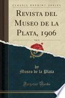libro Revista Del Museo De La Plata, 1906, Vol. 13 (classic Reprint)