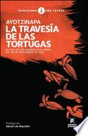 libro Ayotzinapa, La Travesía De Las Tortugas