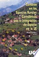 libro Cambios En Los Espacios Rurales Cantábricos Tras La Integración De España En La Ue