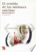 libro El Sentido De Las Misiones Suicidas