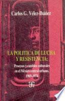 libro La Política De Lucha Y Resistencia
