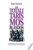 Los Totalitarismos Blandos