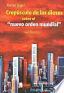 libro Crepúsculo De Los Dioses Sobre El Nuevo Orden Mundial