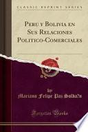 libro Peru Y Bolivia En Sus Relaciones Poli ́tico Comerciales (classic Reprint)
