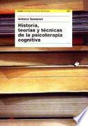 libro Historia, Teorías Y Técnicas De La Psicoterapia Cognitiva