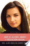 libro La Percepcion De La Mujer Ante El Acoso, Abuso Y Violacion Sexual