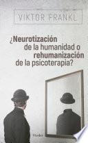 libro ¿neurotización De La Humanidad O Rehumanización De La Psicoterapia?