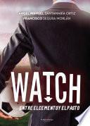 libro Watch, Entre El Cemento Y El Pasto