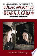 libro El Autoconcepto A Partir Del Uso Del DiÁlogo Apreciativo Centrado En La Persona En Conversaciones Cara A Cara