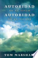libro Autoridad En El Cielo, Autoridad Sobre La Tierra Authority In Heaven, Authority On Earth