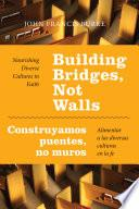 libro Building Bridges, Not Walls   Construyamos Puentes, No Muros: Nourishing Diverse Cultures In Faith   Alimentar A Las Diversas Culturas En La Fe