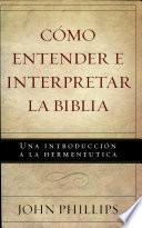 libro Cómo Entender E Interpretar La Biblia