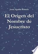 libro El Origen Del Nombre De Jesucristo