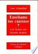 libro Enséñame Tus Caminos 7. Los Santos Con Lecturas Propias