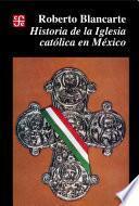 libro Historia De La Iglesia Católica En México (1929 1982)
