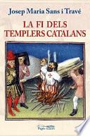 libro La Fi Dels Templers Catalans