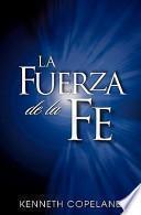 libro La Fuerza De La Fe: The Force Of Faith (spanish)