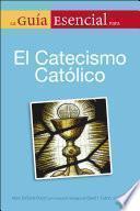 libro La Guia Esencial Del Catecismo De La Igelia Catolica