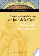 libro La Traducción Bíblica En San Juan De La Cruz: Subida Del Monte Carmelo