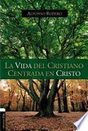 libro La Vida Del Cristiano Centrada En Cristo