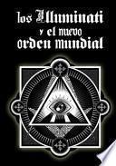 libro Los Illuminati Y El Nuevo Orden Mundial / The Illuminati And The New World Order
