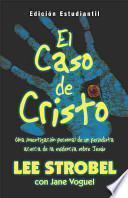 libro El Caso De Cristo Edision Estudiantil