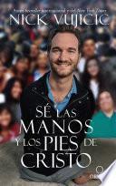 libro Sé Las Manos Y Los Pies De Cristo