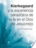 libro Kierkegaard Y La Experiencia Paradójica De La Fe En El Dios De Jesucristo