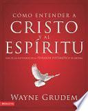 libro Cómo Entender A Cristo Y El Espíritu