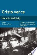 libro Cristo Vence (tomo 1). De Roca A Perón