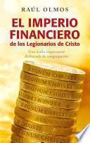 libro El Imperio Financiero De Los Legionarios De Cristo