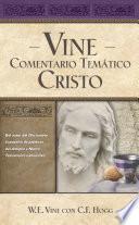 libro Vine Comentario Temático: Cristo