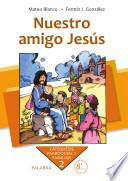 libro Nuestro Amigo Jesús. Curso 2o