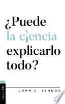 libro ¿puede La Ciencia Explicarlo Todo?