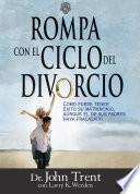 libro Rompa Con El Ciclo Del Divorcio