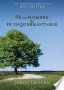 libro Sé Un Hombre De Fe Inquebrantable