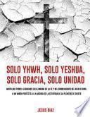libro Solo Yhwh, Solo Yeshua, Solo Gracia, Solo Unidad