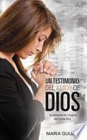libro Un Testemonio Del Amor De Dios.