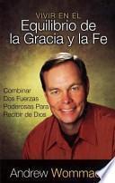 libro Vivir En El Equilibrio De La Gracia Y La Fe