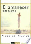 libro El Amanecer Del Cuerpo
