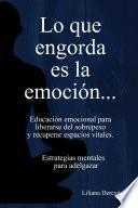 libro Lo Que Engorda Es La Emoción