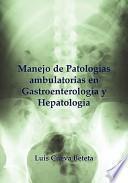 libro Manejo Practico Ambulatorio En Gastroentereologia / Practice Management In Ambulatory Gastroentereology