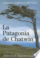 libro La Patagonia De Chatwin