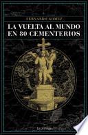 libro La Vuelta Al Mundo En 80 Cementerios