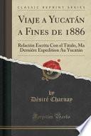 libro Viaje A Yucatán A Fines De 1886