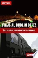 libro Viaje Al Dubln De U2   Turismo Fcil Y Por Tu Cuenta